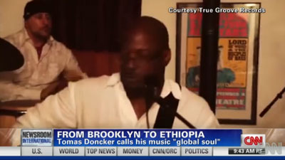 Tomas Doncker CNN From Brooklyn to Ethiopia